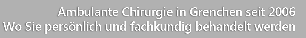 Text ambulante Chirurgie in Grenchen